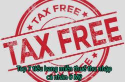 Top 7 tiểu bang miễn thuế thu nhập cá nhân ở Mỹ