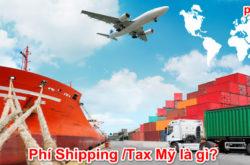 Phí Shipping /Tax Mỹ là gì?