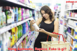 Hàng Authentic, Replica, Fake là gì?