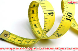 Vì sao nên quy đổi kích cỡ quần áo từ size US, UK qua size Việt Nam