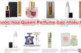 nuoc-hoa-queen-perfume-bao-nhieu-tien