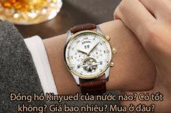 Đồng hồ kinyued của nước nào? Có tốt không? Giá bao nhiêu? Mua ở đâu?
