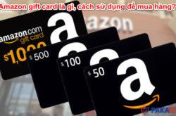 Amazon gift card là gì, hướng dẫn cách sử dụng để mua hàng?