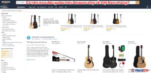 Có nên mua đàn guitar trên Amazon ship về Việt Nam không?
