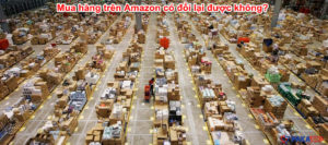 Mua hàng trên Amazon có đổi lại được không?