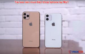 Tại sao nên mua điện thoại Iphone tại Mỹ?