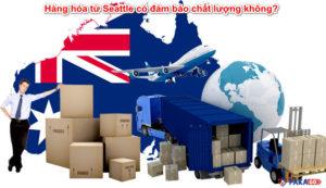Hàng hóa từ Seattle có đảm bảo chất lượng không?