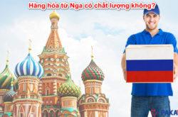 Hàng hóa từ Nga có chất lượng không?