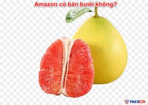 Amazon có bán bưởi không?