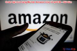 Order đặt mua hàng Mỹ trên Amazon ship về tpHCM – Sài Gòn