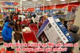 ngay-black-friday-tai-my-nen-mua-gi-de-duoc-giam-gia-nhieu