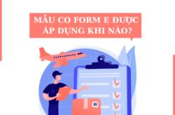 CO Form E là gì? Chi tiết mẫu CO Form E được áp dụng phổ biến hiện nay