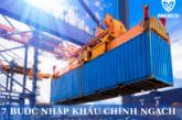 7 bước nhập khẩu chính ngạch an toàn, giá tốt