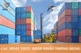 Có các hình thức nhập khẩu thông dụng nào?