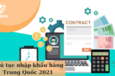 Hướng dẫn thủ tục nhập khẩu hàng Trung Quốc 2021