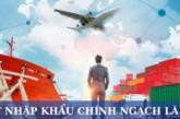 Xuất nhập khẩu chính ngạch là gì?